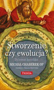 Stworzenie czy ewolucja? Dylemat katolika. Z Michałem Chaberkiem rozmawia Tomasz Rowiński